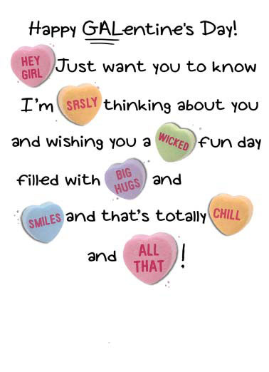 Candy Hearts GAL Funny Galentine's Day   Candy Hearts used to say happy galentines day. | candy hearts galentine galentine's day thinking wishing big hugs wicked smiles chill all that hey girl srsly Hope yours is the best ever!