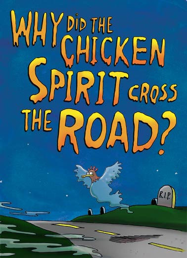 Chicken Spirit Funny Cartoons  Halloween Chicken Halloween Joke | meme, chicken, cross, corpse, funny, spirit, ghost, animal, cute, spooky, lettering, far, side, road, comic, cartoon, night, farmer Why to get to the OTHER SIDE of course! Happy Halloween
