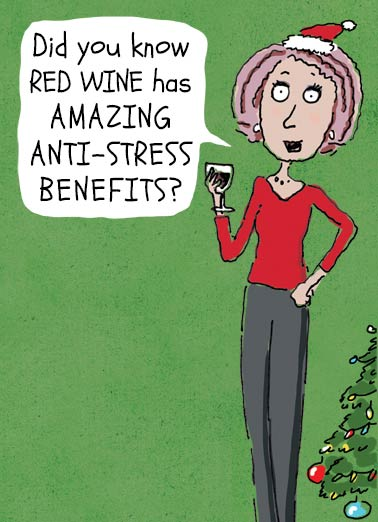 Christmas Anti Stress Funny Christmas Card Wine Funny gal card for the Holidays | femme, fun, wine, drinking, aging, stress, funny, cute, santa  Drink enough of it, you won't give a crap if you get everything done by Christmas.