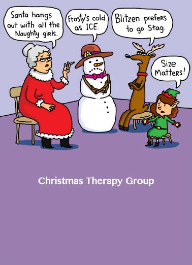 Christmas Therapy Funny Christmas Card  They wives of Santa, Frosty Blitzen and an elf all complain about their significant others in group therapy. | stag merry christmas size matters ice naughty girls therapy groups show support cartoon illustration  Just a little show of support at Christmas.