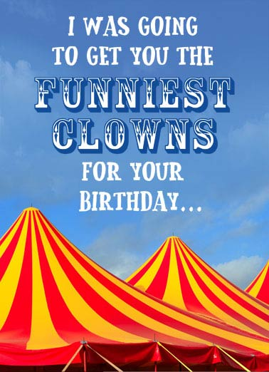 Circus Clowns Funny Megan Card   The President and Mike Pence weren't available. | President Trump Vice Mike Pence circus clowns funny Father's Day card  The President and Mike Pence weren't available.