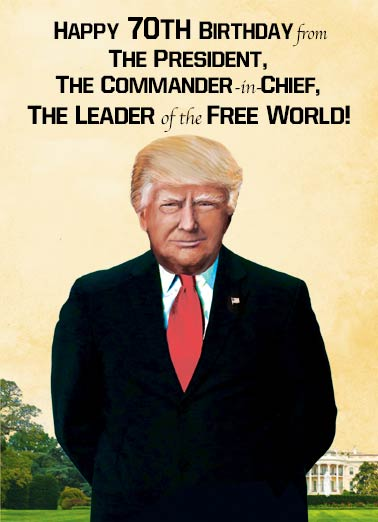 Commander in Chief 70 Funny Birthday Card 70th Birthday President Trump 70th Birthday | Donald, Trump, 70, seventy, seventieth, 70th, president, funny, portrait, milestone, official, wishes, decade, political, humor If that doesn't worry you, turning 70 shouldn't concern you a bit!