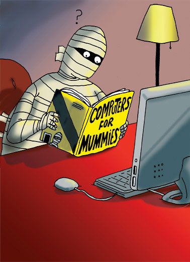 Funny Halloween Card  This Mummy's trying to get with the times! | Halloween, funny, mummy, dead, computers, tech, cute, cartoon, comic, far side, crypt, studying, jokes, monsters,