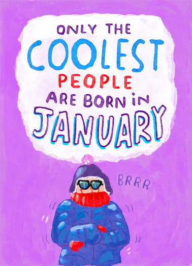 "Coolest People January Funny January Birthday   Send a wish with this fun ""Coolest People"" January birthday card or Ecard to put a smile on someone's face today."
