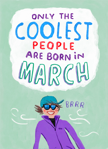 "Coolest People March Funny Birthday Card  Send a wish with this fun ""Coolest People Born in March"" Birthday card or Ecard to put a smile on someone's face today."