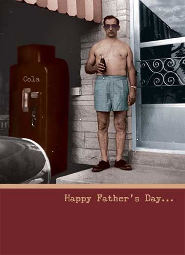 Funny Father's Day   dad father father's day beer photo retro shirtless cool coolest pop,