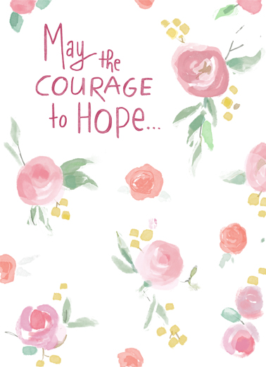 "Courage to Hope Funny One from the Heart   Send a wish with this sweet ""Courage to Hope"" Birthday card or Ecard to put a smile on someone's face today... and we'll include Free first-class postage on all printed cards and a free printout link on all Ecards that arrive instantly.  ...Always be your dream. Happy Birthday"