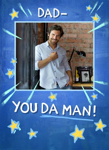 Da Man Father's Day Funny Father's Day  For Dad Add your photo card saying, 'Dad- you da man!'. | dad father father's day you da man old add photo star stars blue  Well, da old man anyway.
