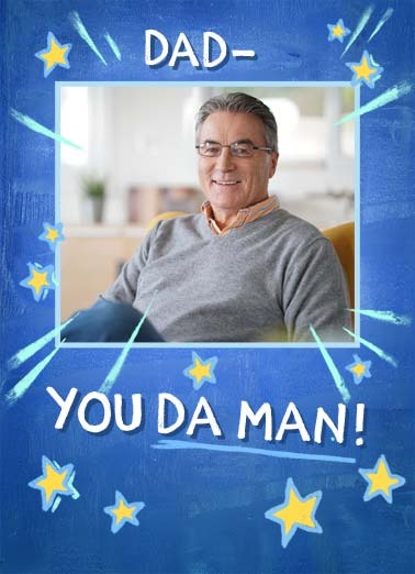 Da Man for Dad Funny Birthday Card Add Your Photo Dad- you da man photo upload. | add photo dad you da man old man birthday happy star stars father   Well, da old man anyway.