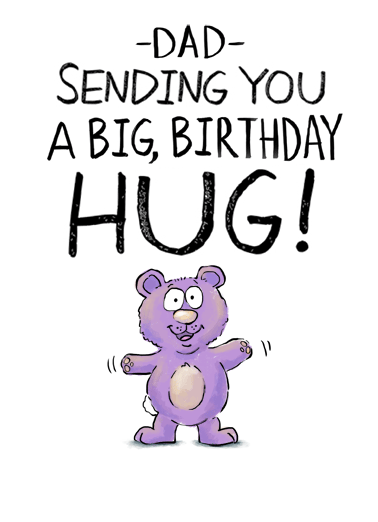 Dad Big Hug Funny Birthday  Sweet It's like a regular hug but a lot sweeter! | send a greeting card to your father hug dad sweet nice teddy bear cake  It's like a regular hug but a lot sweeter!