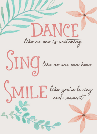 "Dance Sing Smile Funny One from the Heart Card Birthday Send a wish with this sweet ""Dance Swing Smile"" Birthday card or Ecard to put a smile on someone's face today... and we'll include Free first-class postage on all printed cards and a free printout link on all Ecards that arrive instantly."
