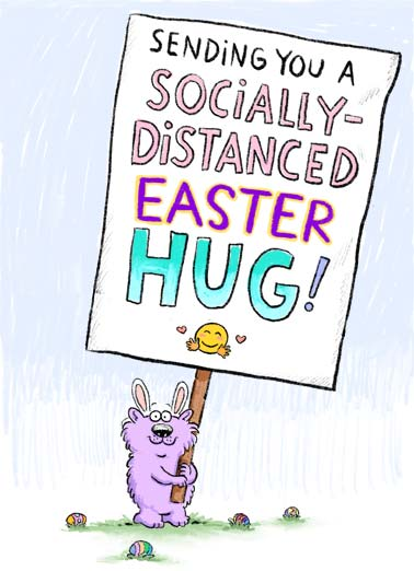 Distanced Hug Easter Funny Easter Card Miss You A picture of Wellington holding a big sign that reads, 'sending you a socially-distanced hug'! | Wellington social distance distancing critter sign virus quarantine pandemic global sick sending hug love friend feel better soon love covid corona emoji close 6 feet Happy Easter sweet colored egg bunny rabbit  Hugs to you at Easter