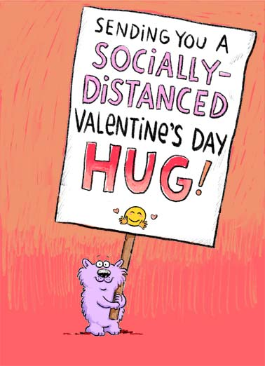 Distanced Hug VAL Funny Valentine's Day Card  A picture of Wellington holding a big sign that reads, 'sending you a socially-distanced Valentine's Day hug'! | Wellington social distance distancing critter sign virus quarantine pandemic global sick sending hug love friend feel better soon love covid corona emoji close 6 feet Happy Valentine's Day sweet colored egg bunny rabbit covid-19 pandemic Hugs to you on Valentine's Day!