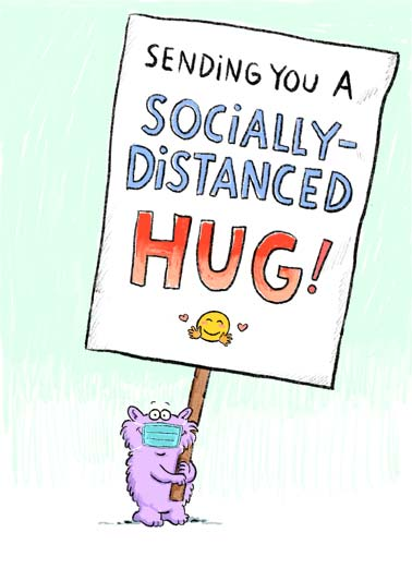 Social Distancing Hug Funny Quarantine Card  A picture of Wellington holding a big sign that reads, 'sending you a socially-distanced hug'! | Wellington social distance distancing critter sign virus quarantine pandemic global sick sending hug love friend feel better soon love covid corona emoji close 6 feet