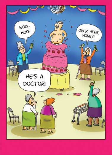 Doctor Stripper Funny Young at Heart Card For Her Stripper is a Doctor | cartoon, comic, funny, old ladies, grannies, doctors, Dr., fun, stripping, cake, nursing, home, word bubbles, cute, retirement, pop up Hope lots of fun surprises pop up on your Birthday.