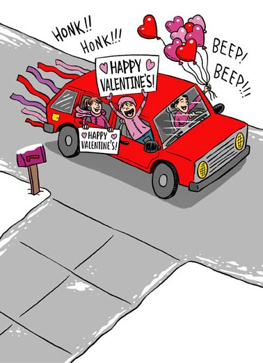 Drive By Valentine Funny Valentine's Day Card Sweet Drive by Valentine's Day wish on this sweet and funny val greeting card,  Just wanted to drop by to wish you a very Happy Valentine's Day!