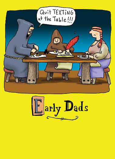 Early Dads Funny Father's Day   Early Dad Cartoon | monks, dark, ages, quill, funny, cartoon, comics, far, side, fatherly, fatherhood, historic, ancient, lol, joke, manuscript, text, texting, dinner, phones, app, cute