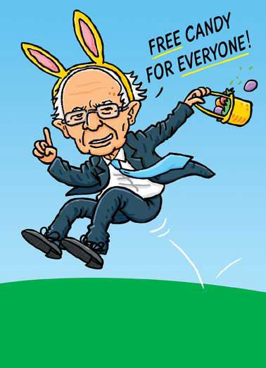 Easter Bernie Funny Republican Card  Bernie Sanders with Bunny Ears and Easter Basket giving candy to everyone |  Time for a visit from the Easter Bernie