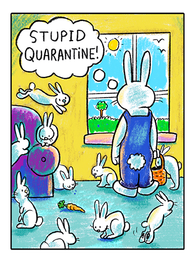Easter Bunny Quarantined Funny Easter Card Cartoons During this time of social distancing, the Easter bunny finds himself stuck at home surrounded by his hundreds of kids.  Happy Easter