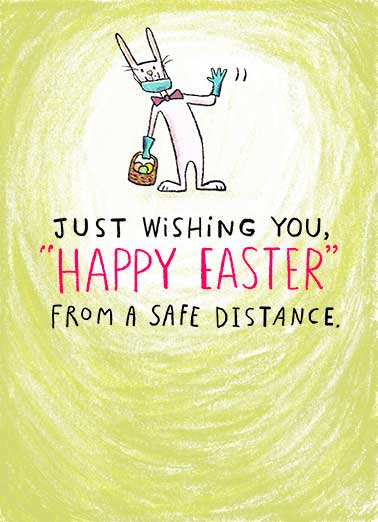 "Easter Safe Distance Funny Easter Card  Send this sweet and funny Easter greeting card and say ""Happy Easter"" from a safe place while social distancing!  Easter Safe Distance"