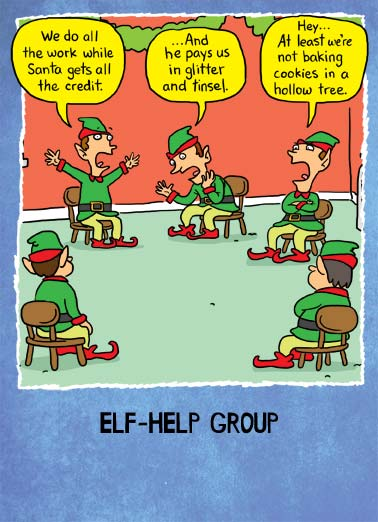 Elf-Help Funny Christmas Card  Elves sit around in a self help group complaining. | cartoon illustration group santa christmas xmas elf elves complain snow presents glitter Help your elf to a very merry christmas!