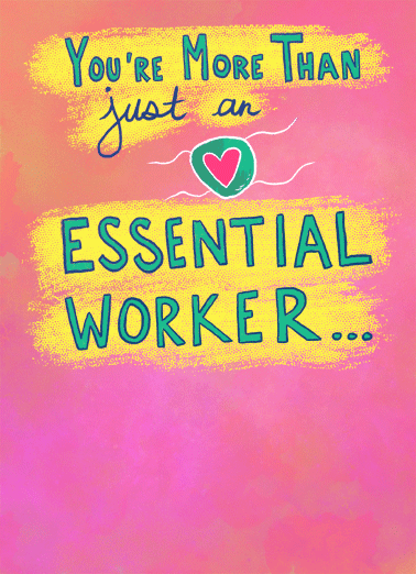 Essential Worker Funny Thank You Card  Let someone special know you're thinking of them with a personalized greeting card today! | social distancing quarantine nurses emt doctors dr drs nurse doctor health care workers stay safe thank you essential worker  You're essential in my life as well.
