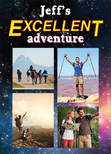 Excellent Adventure Funny For Any Time Card