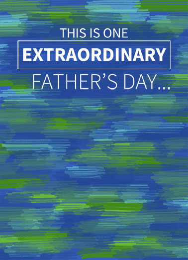 Extraordinary Times FD Funny  Card  Send Dad a personalized greeting card just in time for Father's Day! |extraordinary times quarantine shelter in place social distancing six feet away missing miss wishing wish love  Fortunately you're one extraordinary Dad!