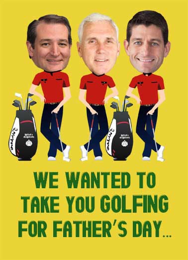 Funny Funny Political   Golfing without Balls | Cruz, Pence, Ryan, Trump, Donald, Republicans, Trumpcare, Congress, Senator, cute, caricature, golf, golfing, clubs, father's, day, political, humor, But between us we have no balls.