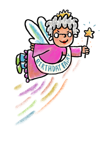 Fairy is Back Funny Birthday  Cartoons Send this funny birthday fairy card as a printed card or Ecard - either way, we'll mail it for you with either a free stamp or a free digital printout included.  The Bitch is BACK! Happy Birthday