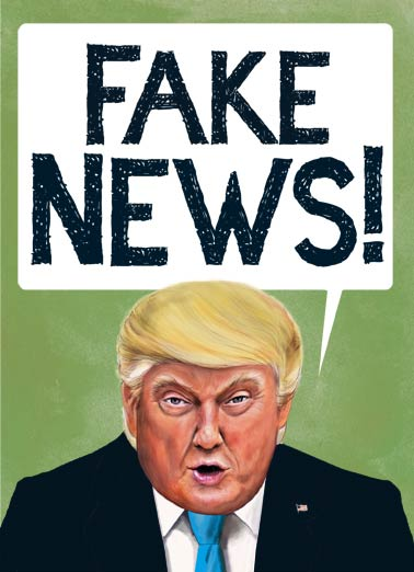 Fake News Funny Lettering Card  Fake News! | President, Trump, getting, older, aging, cnn, lie, lying, funny, political, portrait, caricature, cartoon, painting, art, illustration, balloon, yell, poster See... not everybody thinks you're getting older. Happy Birthday