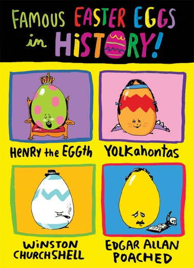Famous Eggs Funny Easter Card Cartoons Famous Eggs - This will crack you up | yolk, history, shell, easter, fun, cartoon, churchill, poe, pocahontas, elizabeth warren, king, henry, colorful  Wishing you the best Easter in History!