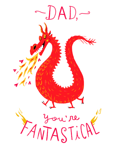 Fantastical Dad Funny From Daughter Card For Dad Mail this Legendary Dragon birthday card to the dads in your life!  And I want to wish you a LEGENDARY, MAGICAL, and totally FANTASTICAL Birthday!