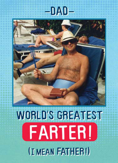 Farter Funny Father's Day Card Funny dad father father's day worlds world greatest farter both photo upload amazing Actually, I mean both!