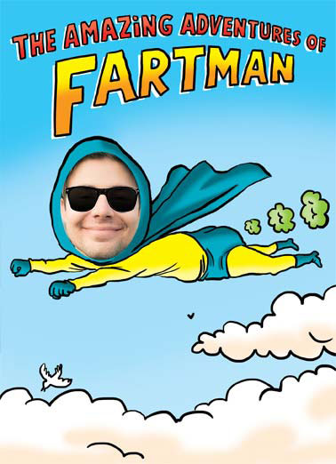 Fartman Funny Birthday Card Add Your Photo Add your photo illustration of a superhero flying by using his farts. | fart man cartoon illustration gas flying super hero add photo   Your secret identity is safe with me.  Happy Birthday