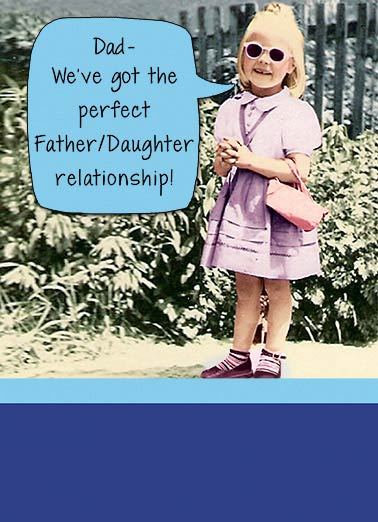 Father Daughter Funny Vintage Card Father's Day   You're my Father and I'm perfect! Happy Father's Day