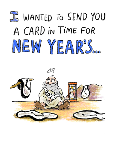 "Father Time is Late Funny New Year's Card  Send a wish with this fun ""Father Time is Late"" New Year card or Ecard to put a smile on someone's face today."