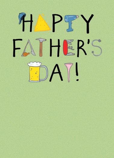 Fathers Day Things Funny Father's Day Card   Hope it's filled with all your favorite things! | Happy Father's Day tools nachos beer golf food lettering  Hope it's filled with all your favorite things!