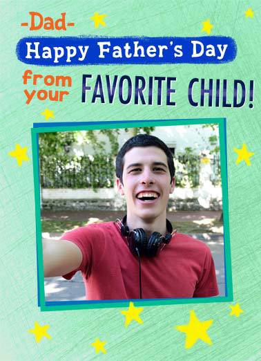 Favorite Child Funny Father's Day Card Add Your Photo Dad Happy Father Father's Day secret safe photo upload (Don't Worry... Your Secret is safe with me.)