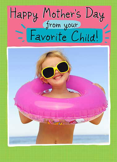 mother s day ecards from the favorite child funny ecards free