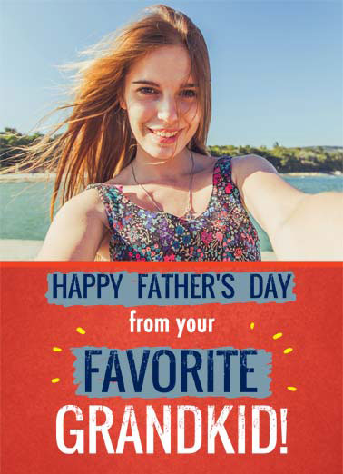 Favorite Grandkid Funny Father's Day Card Add Your Photo Happy dad father father's day favorite grandchild grandkid grandpa secret worry add photo upload (Don't worry... It'll be our little secret.)