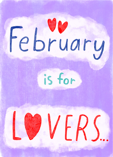 "February for Lovers Funny February Birthday Card  Send a wish with this funny ""February is for Lovers"" Birthday card or Ecard to put a smile on someone's face today."