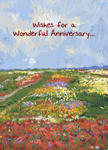 Field ANV Funny Uplifting Cards Card Anniversary Wishes for a wonderful anniversary. | field of flowers happy anniversary love sweet filled warmth painting impressionist art flower  May your day be filled with warmth and love.