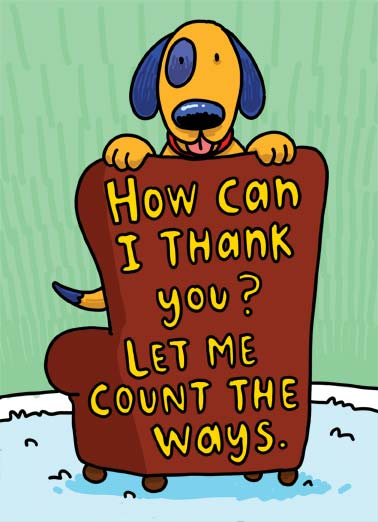 "Fingers (TY) Funny Dogs   A illustration of a in a chair asking 'how can I thank you? Let me count the ways"". 