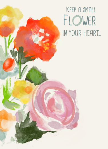 "Flower in your Heart Funny Flowers Card  Send a wish with this sweet ""Flower in your Heart"" Birthday card or Ecard to put a smile on someone's face today... and we'll include Free first-class postage on all printed cards and a free printout link on all Ecards that arrive instantly.  ...And each day Love will blossom. Happy Birthday"