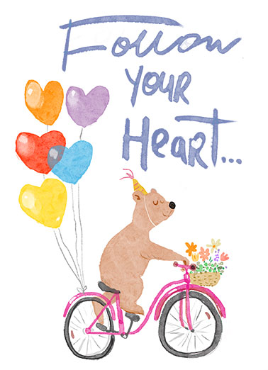 "Follow Your Heart Funny One from the Heart Card Birthday Send a wish with this sweet ""Follow Your Heart"" Birthday card or Ecard to put a smile on someone's face today... and we'll include Free first-class postage on all printed cards and a free printout link on all Ecards that arrive instantly.  ...To all your dreams. Happy Birthday"