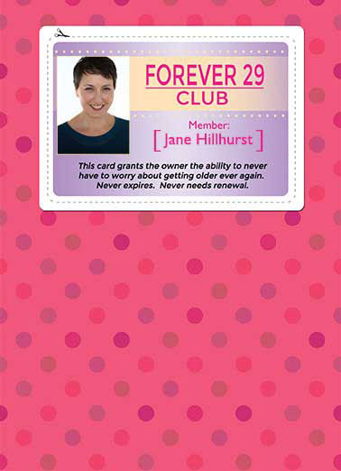 Funny Birthday Card Aging License, 29, Forever Young,  Welcome to the club!  Happy Birthday