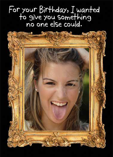 Framed Gift Funny Birthday Card Add Your Photo   My face to put on your Refrigerator!