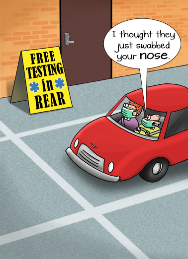 "Free Testing Funny Quarantine Card Cartoons Send a wish with this funny ""Free Testing in Rear"" Birthday card or Ecard to put a smile on someone's face today... and we'll include Free first-class postage on all printed cards and a free printout link on all Ecards that arrive instantly. When it comes to aging well, you pass the test! Happy Birthday"