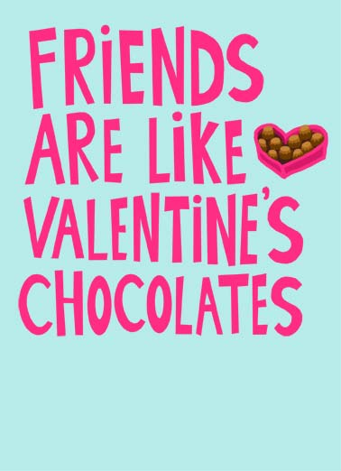 Friends Like Valentine Chocolates VAL Funny  Card  Friends are like Valentine's Chocolates. | food chocolates happy valentine day inside that counts friend friendship heart  It's whats inside that make him so wonderful.